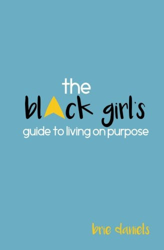 The Black Girl's Guide to Living on Purpose - Black Butterfly Beautiful