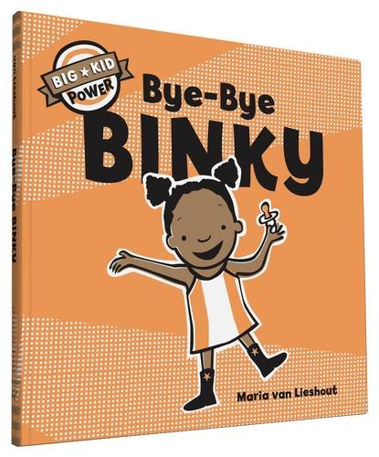 Bye-Bye Binky: Big Kid Power