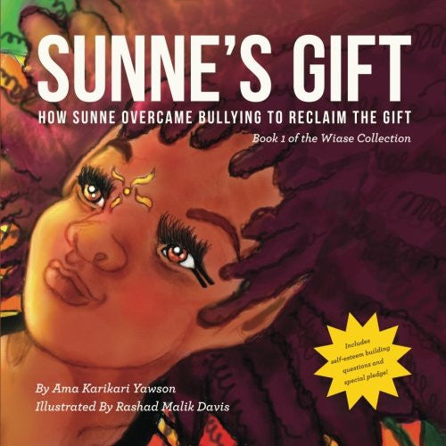 Sunne's Gift: How Sunne Overcame Bullying to Reclaim the Gift (Wiase Collection) (Volume 1)