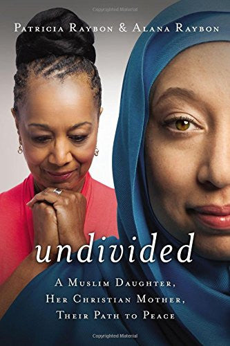 Undivided: A Muslim Daughter, Her Christian Mother, Their Path to Peace - Black Butterfly Beautiful