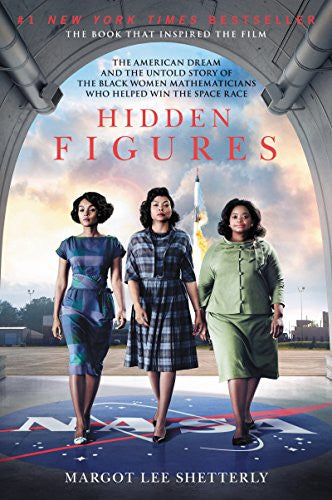 Hidden Figures: The American Dream and the Untold Story of the Black Women Mathematicians Who Helped Win the Space Race - Black Butterfly Beautiful