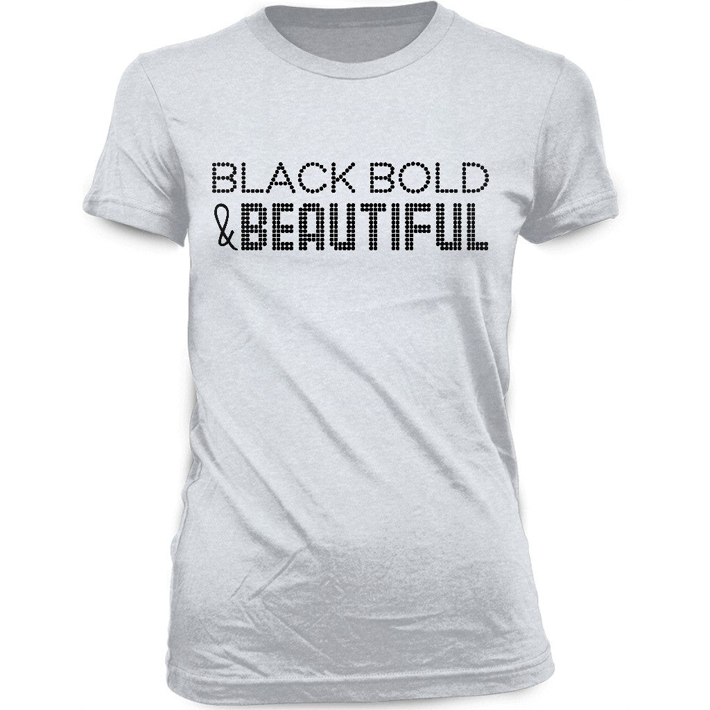 Black Bold and Beautiful T-shirt