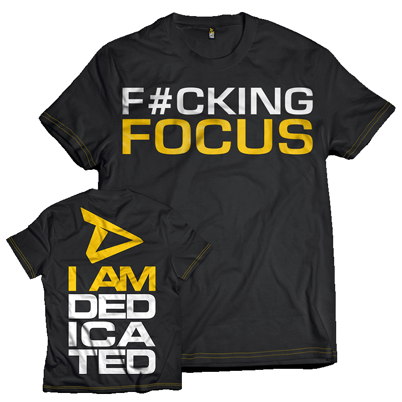 Dedicated T-Shirt F#cking Focus