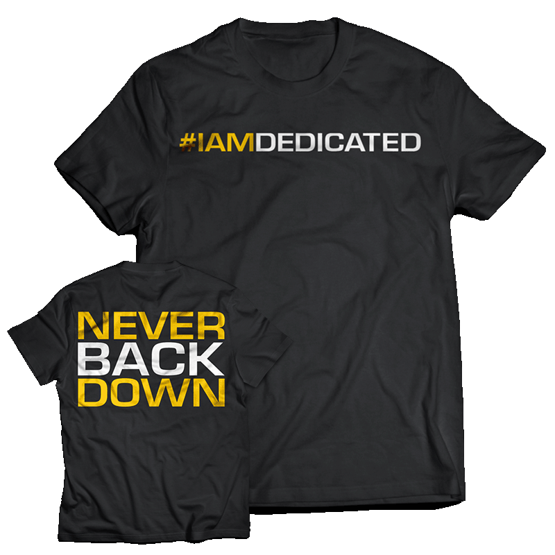Never Back Down Shirt Dedicated