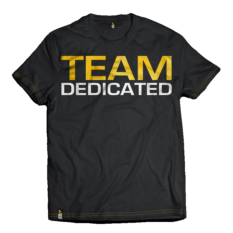 Dedicated T-Shirt Team Dedicated