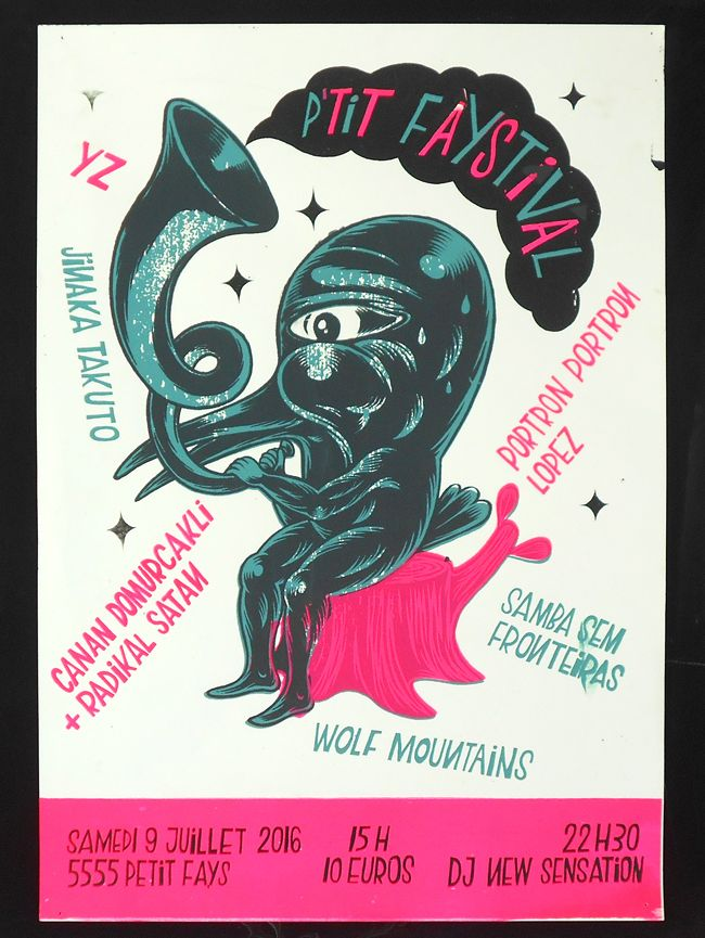 Ptit Faystival 2016 poster - Printed during open atelier by the people of Ptit Faystival