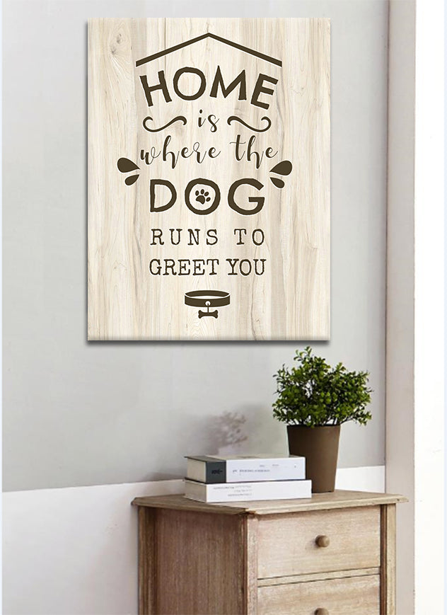 Pet Wall Art: Home Is Where The Dog Runs To Greet You (Wood Frame Ready To Hang)
