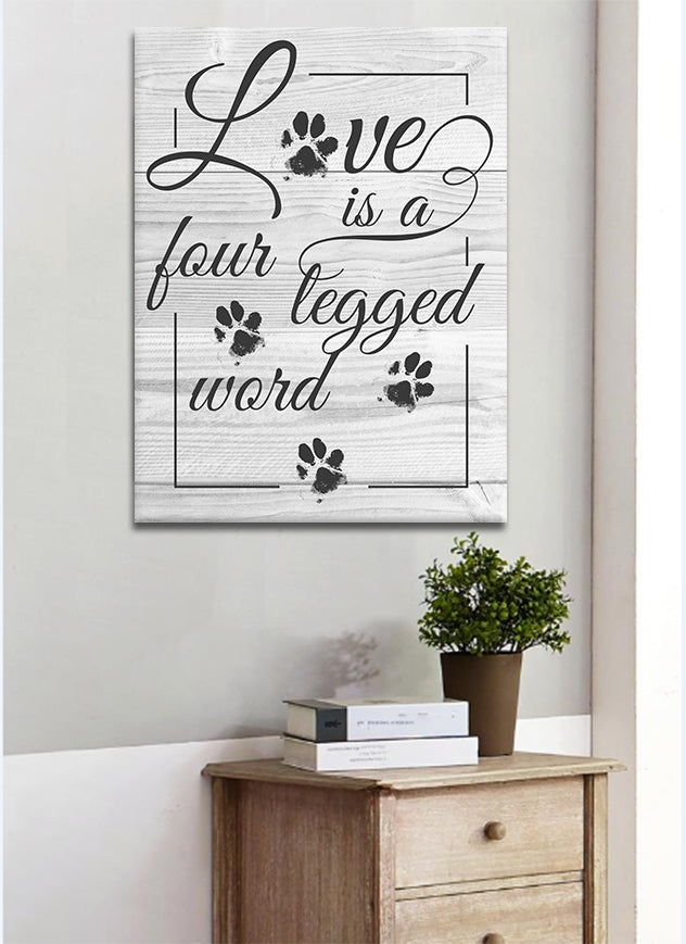 Pet Wall Art: Love Is A Four Legged Word (Wood Frame Ready To Hang)