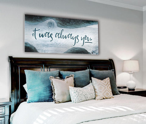 Bedroom Decor Wall Art: It Was Always You Wall Art 2 Sizes Available  (Wood Frame Ready To Hang)