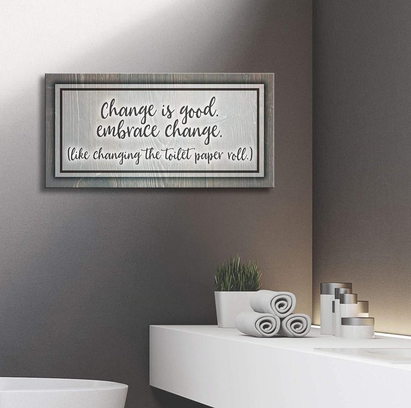 Bathroom Wall Art: Change Is Good (Wood Frame Ready To Hang)