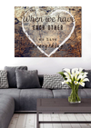Home  Decor Wall Art:  When We Have Each Other (Wood Frame Ready To Hang)