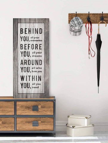 Home Decor Wall Art: Behind You Before You Around You Within You  (Wood Frame Ready To Hang)