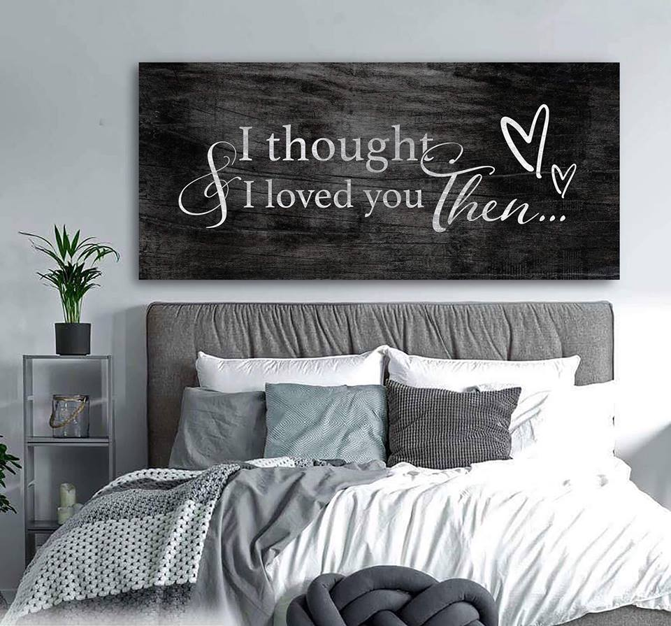 Couples Wall Art: & I Thought I Loved You Then (Wood Frame Ready To Hang)