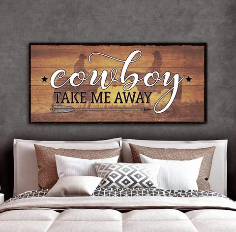 Bedroom Wall Art: Cowboy Take Me Away (Wood Frame Ready To Hang)