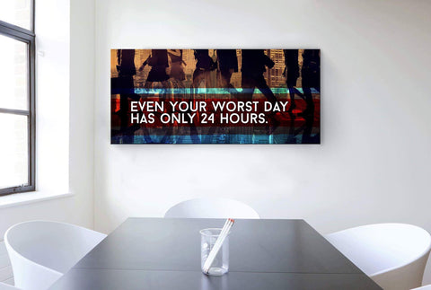 Business Wall Art: Even Your Worst Day Has Only 24 Hours (Wood Frame Ready To Hang)