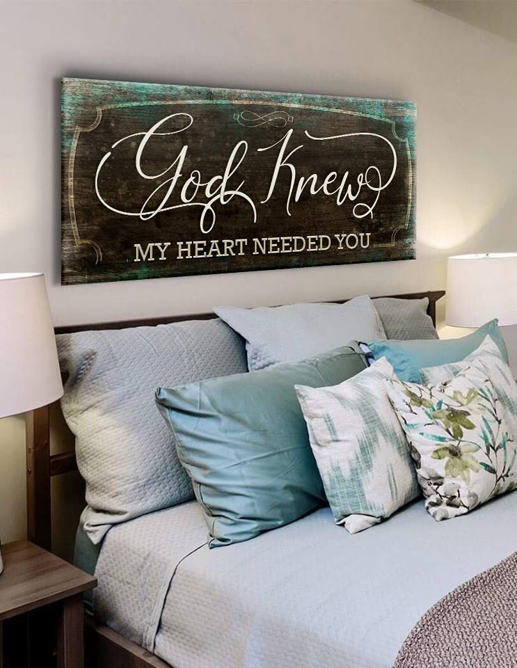 Christian Wall Art: God Knew My Heart Needed You (Wood Frame Ready To Hang)