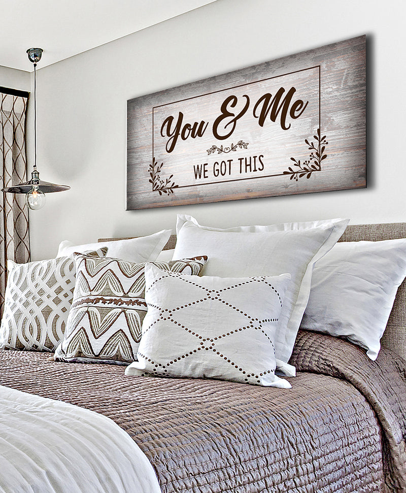Couples Wall Art: You & Me We Got This V6 (Wood Frame Ready To Hang)