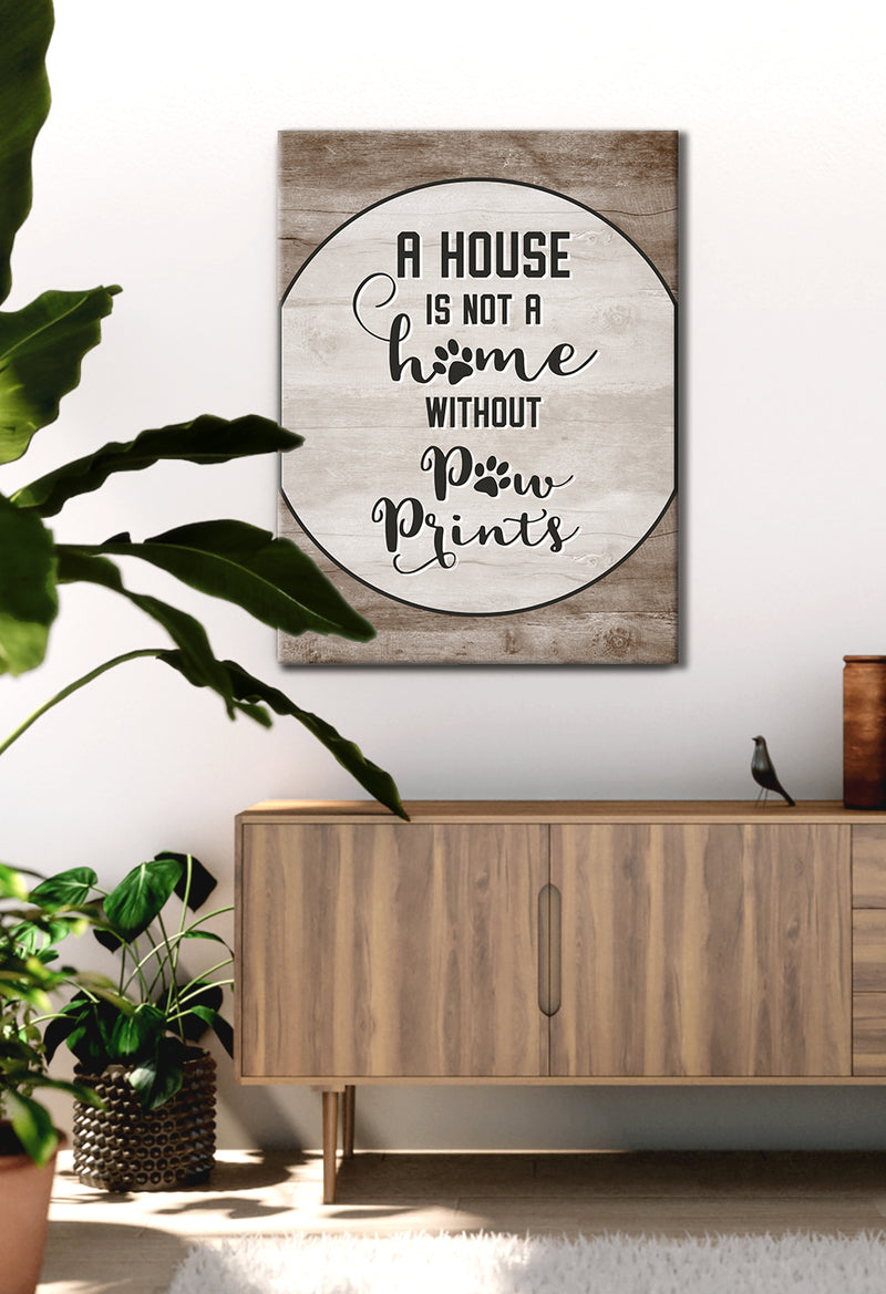 Pet Wall Art: A House Is Not A Home Without Paw (Wood Frame Ready To Hang)