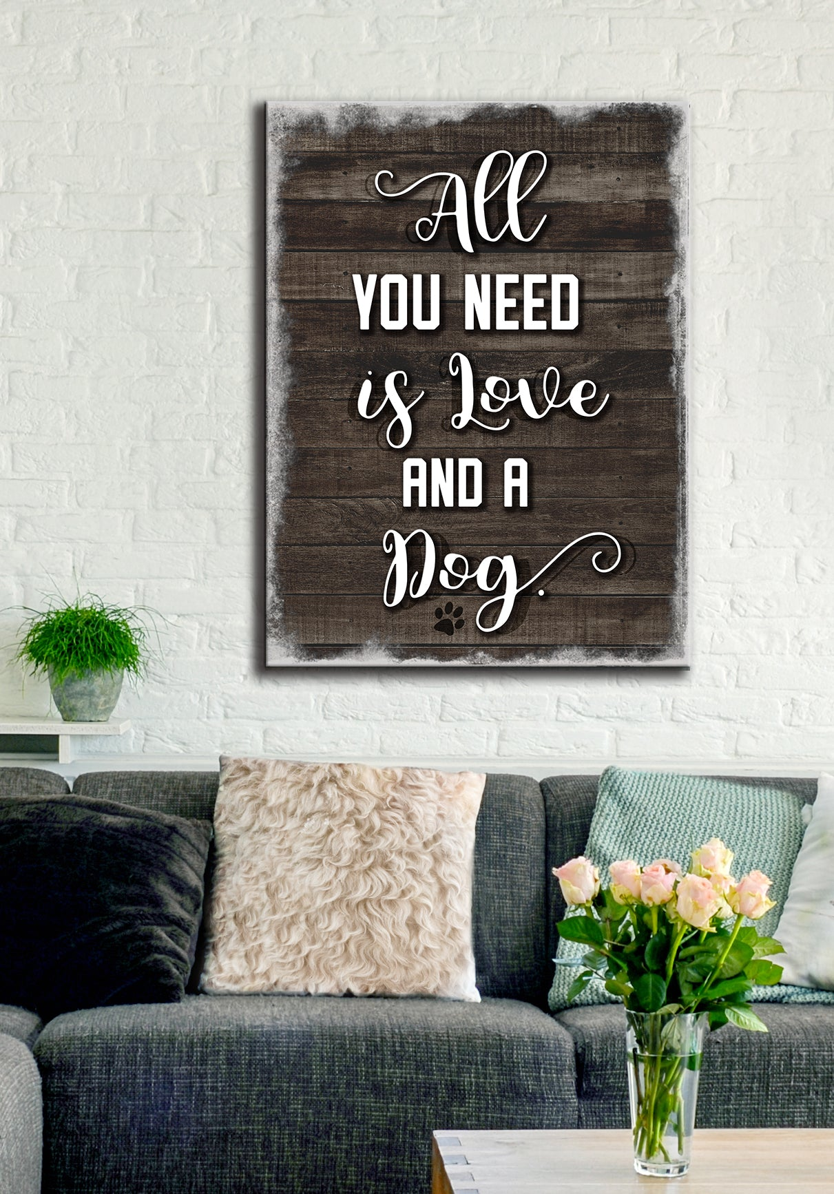 Pet Wall Art: All You Need Is Love & A Dog (Wood Frame Ready To Hang)