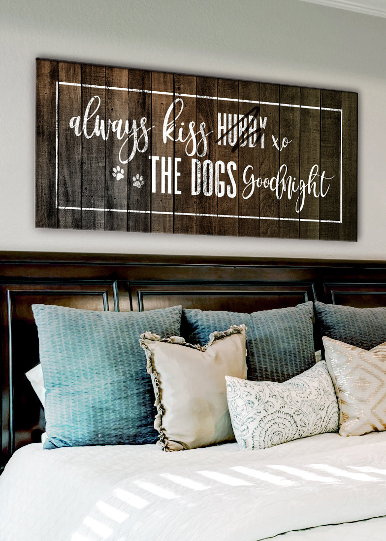 Pet Wall Art: Always Kiss Hubby Dogs Goodnight (Wood Frame Ready To Hang)