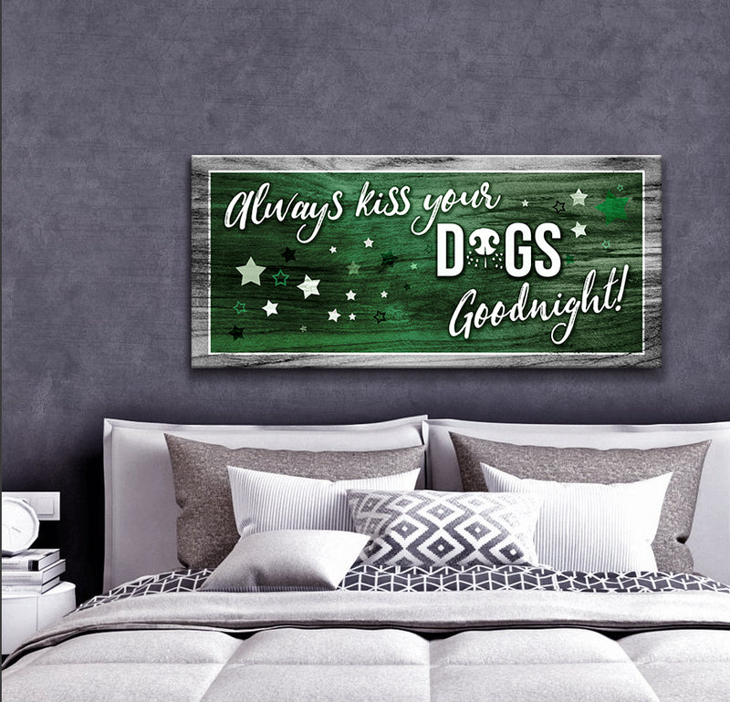 Pet Wall Art: Always Kiss Your Dogs Goodnight (Wood Frame Ready To Hang)