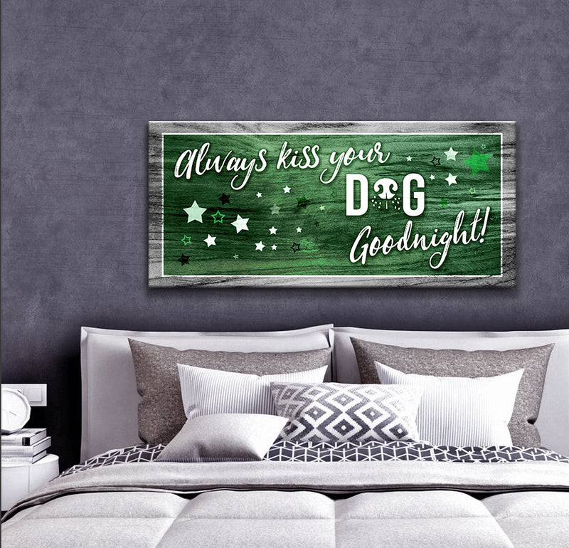 Pet Wall Art: Always Kiss Your Dog Goodnight (Wood Frame Ready To Hang)