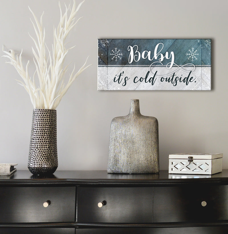 Holiday Decor Wall Art: Baby It's Cold Outside (Wood Frame Ready To Hang)