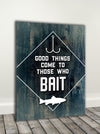Fisherman Art: Good things come to those who bait (Wood Frame Ready To Hang)