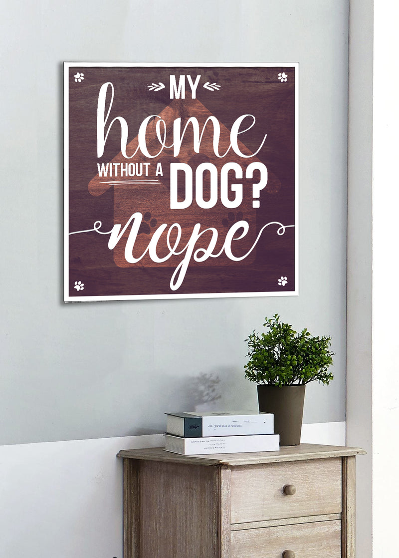 Pet Wall Art: Home Without A Dog (Wood Frame Ready To Hang)