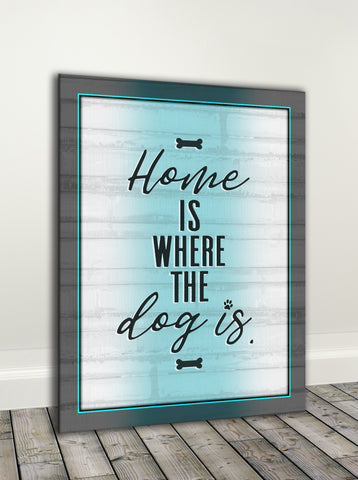 Pet Lovers Wall Art: Home Is Where The Dog Is (Wood Frame Ready To Hang)