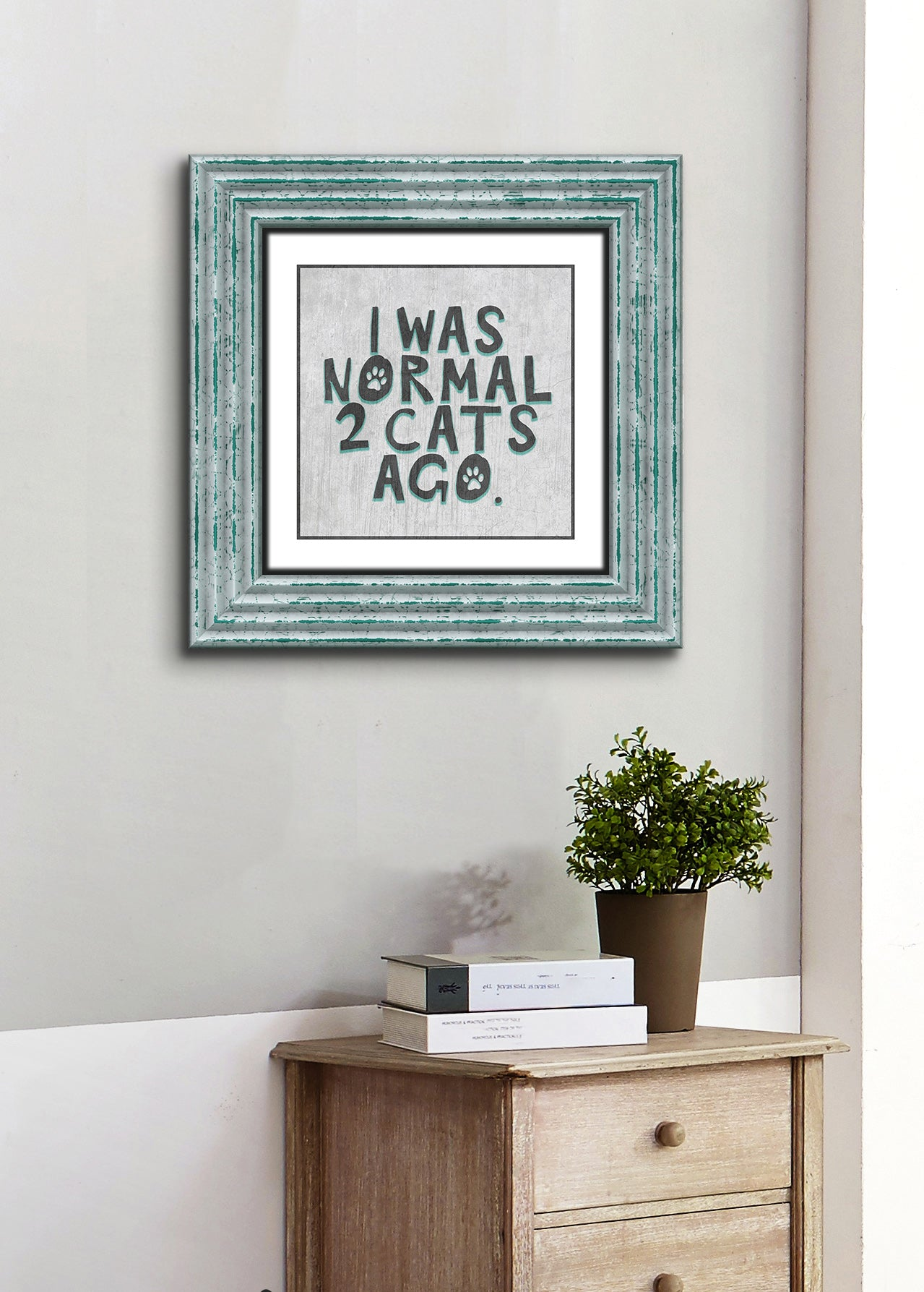 Pet Wall Art: I Was Normal 2 Cats Ago (Wood Frame Ready To Hang)