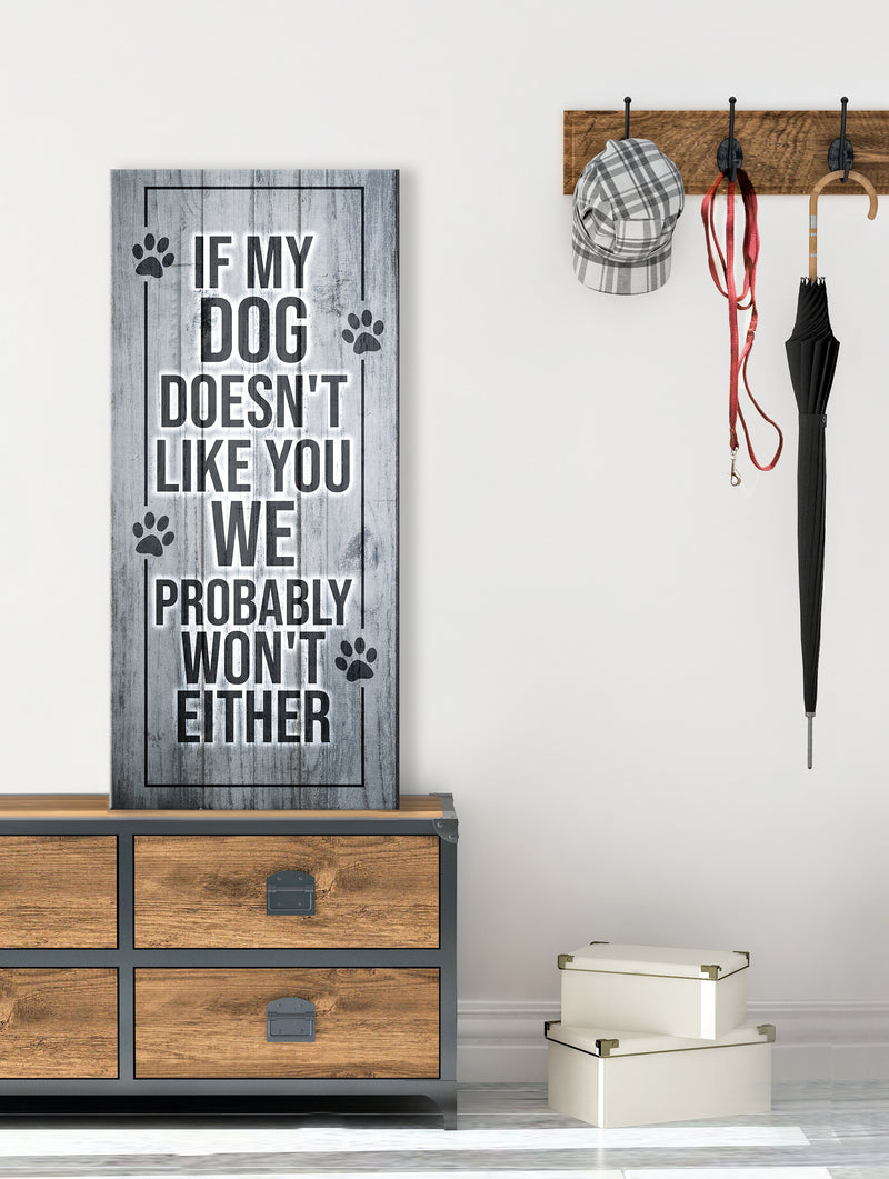 Pet Wall Art: If My Dog Doesn't Like You (Wood Frame Ready To Hang)