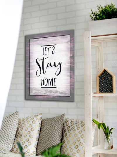 Home Wall Art: Let's Stay Home (Wood Frame Ready To Hang)