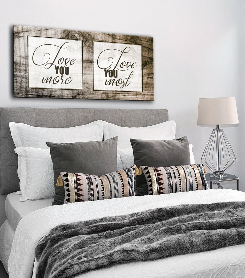 Bedroom Wall Art: Love You More Love You Most (Wood Frame Ready To Hang)