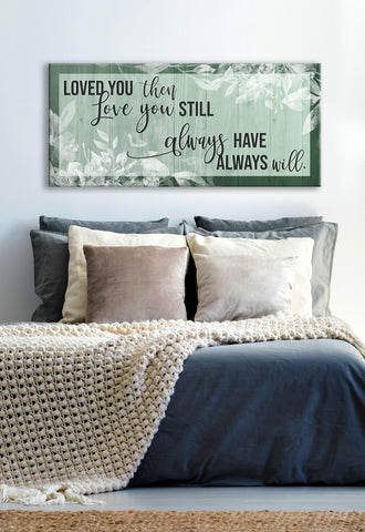 Couples Wall Art: Love You Now Love You Still V2 (Wood Frame Ready To Hang)
