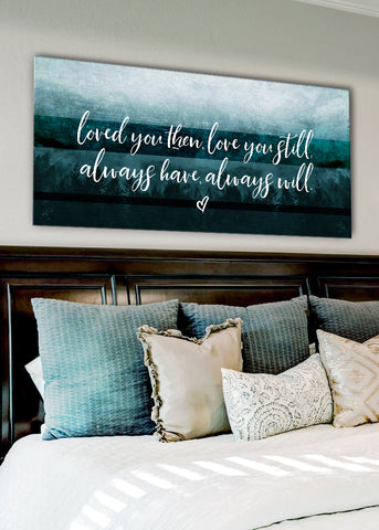 Couples Wall Art: Loved You Then Love You Still V3 (Wood Frame Ready To Hang)