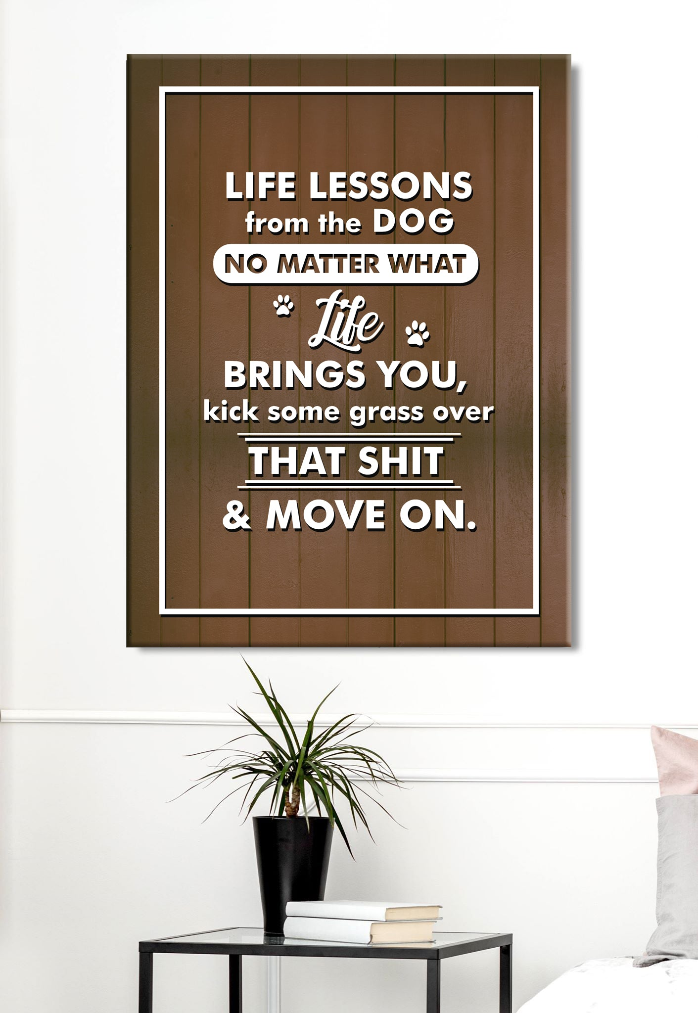 Pet Wall Art: Life Lesson Dog (Wood Frame Ready To Hang)