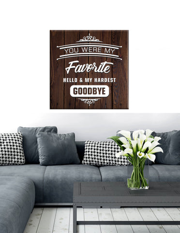 Home Decor Wall Art: Favorite Hello Hardest Goodbye (Wood Frame Ready To Hang)