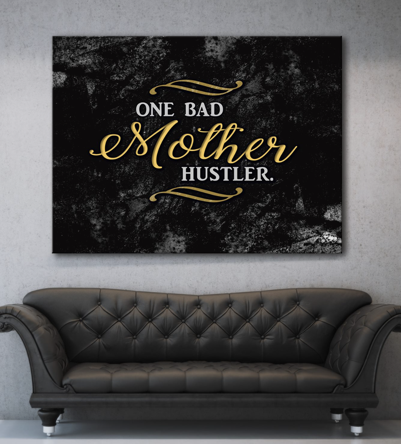 Business Wall Art: One Bad Mother Hustler Canvas (Wood Frame Ready To Hang)