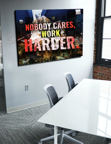 Business Wall Art: Nobody Cares Work Harder Canvas (Wood Frame Ready To Hang)