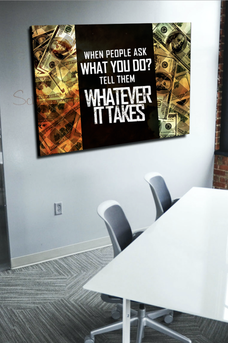 Business Wall Art: Do Whatever It Takes (Wood Frame Ready To Hang)