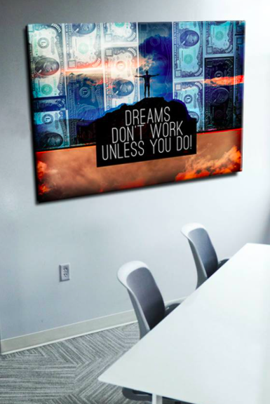 Business Wall Art: Dreams Don't Work Unless You Do! (Wood Frame Ready To Hang)