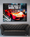 Business Wall Art: If You Want It Work For It (Wood Frame Ready To Hang)