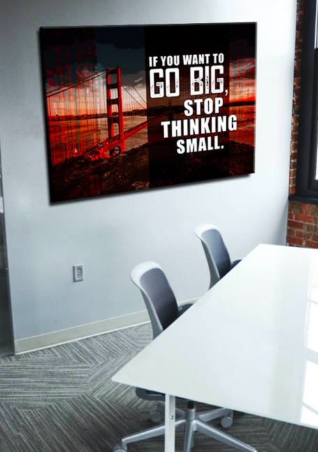 Business Wall Art: Go Big (Wood Frame Ready To Hang)