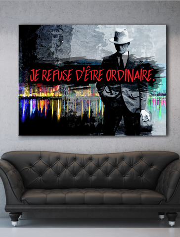Business Wall Art: Je refuse D'être Ordinaire (French Version) (Wood Frame Ready To Hang)