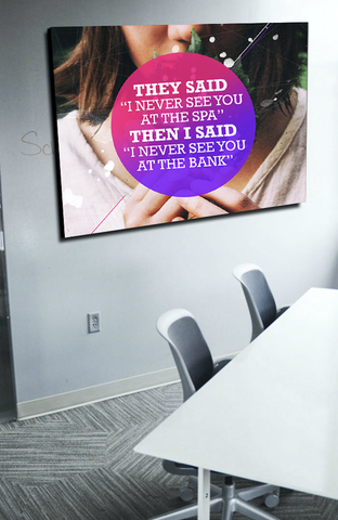 Business Wall Art: Never See You At The Spa (Wood Frame Ready To Hang)