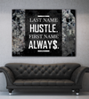 Business Wall Art: Last Name Hustle First Name Always