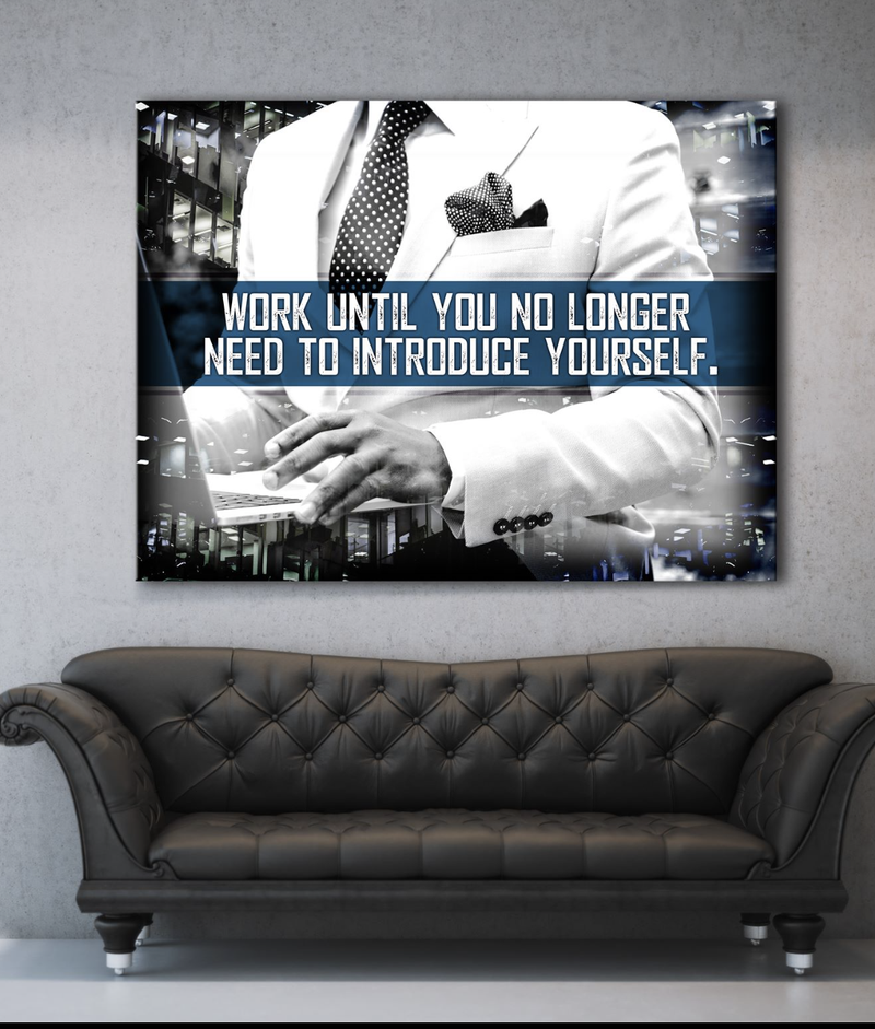 Business Wall Art: Work Until You No Longer Need To Intro Yourself (Wood Frame Ready To Hang)