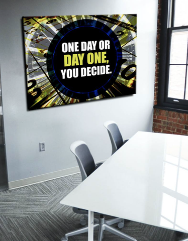 Business Wall Art: Day One Or One Day You Decide (Wood Frame Ready To Hang)