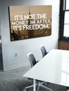 Business Wall Art: I'm Doing It For The Freedom (Wood Frame Ready To Hang)